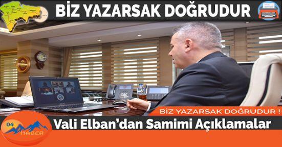 Vali Elban'dan Samimi Açıklamalar