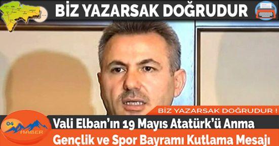 Vali Elban'ın 19 Mayıs Atatürk'ü Anma Gençlik ve Spor Bayramı Kutlama Mesajı