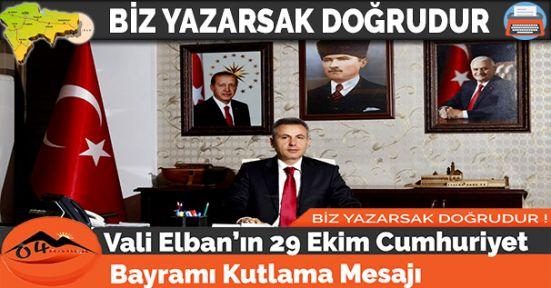 Vali Elban'ın 29 Ekim Cumhuriyet Bayramı Kutlama Mesajı