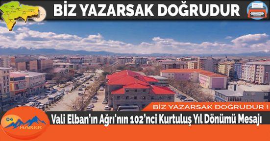 Vali Elban'ın Ağrı'nın 102'nci Kurtuluş Yıl Dönümü Mesajı