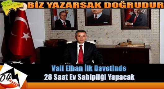 Vali Elban'ın Daveti 28 Saat Sürecek