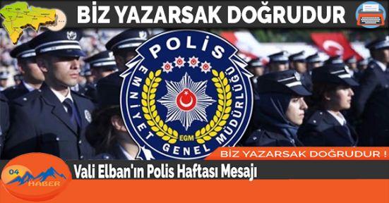 Vali Elban'ın Polis Haftası Mesajı