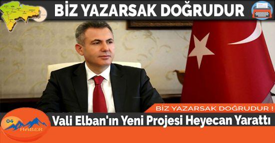 Vali Elban'ın Yeni Projesi Heyecan Yarattı
