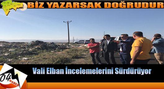 Vali Süleyman Elban İncelemelerini Sürdürüyor
