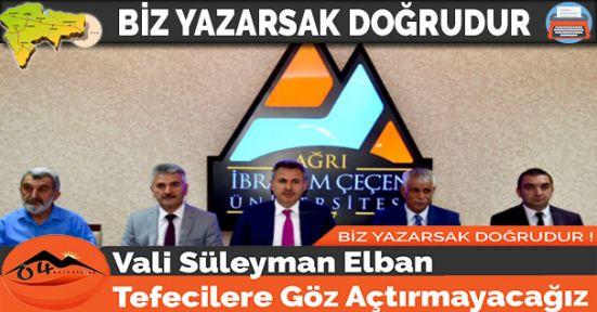 Vali Süleyman Elban Tefecilere Göz Açtırmayacağız