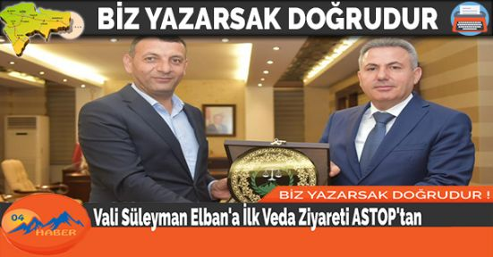 Vali Süleyman Elban'a İlk Veda Ziyareti ASTOP'tan