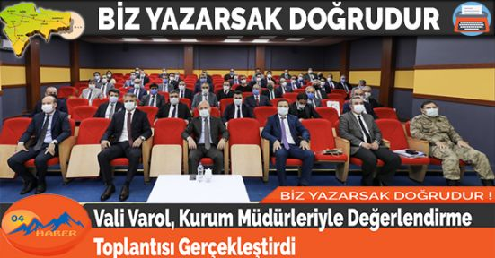 Vali Varol, Kurum Müdürleriyle Değerlendirme Toplantısı Gerçekleştirdi