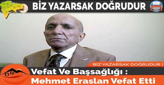 Vefat Ve Başsağlığı : Mehmet Eraslan Vefat Etti