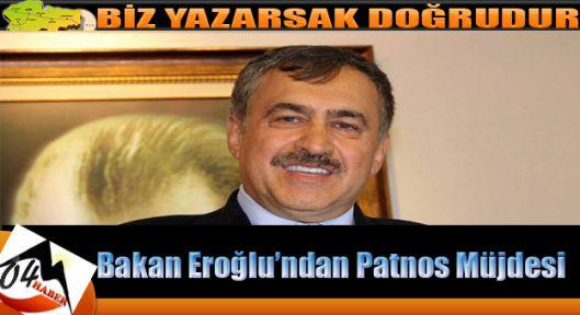 Veysel Eroğlu'ndan  Patnos'a Müjdeli Haber
