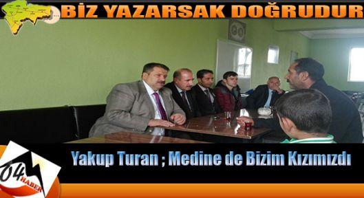 Yakup Turan Medine'nin Ailesini Ziyaret Etti
