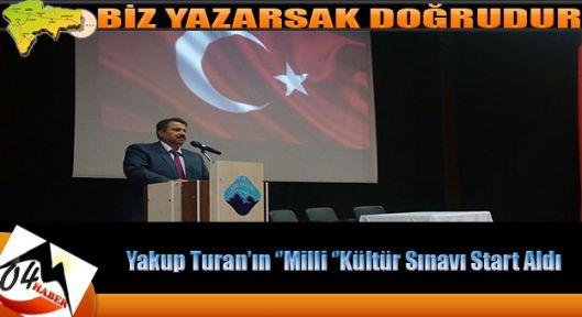 Yakup Turan'ın Milli Kültür Sınavı Başladı