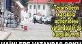 Teröristin karakola ateşine vatandaş karşılık verdi
